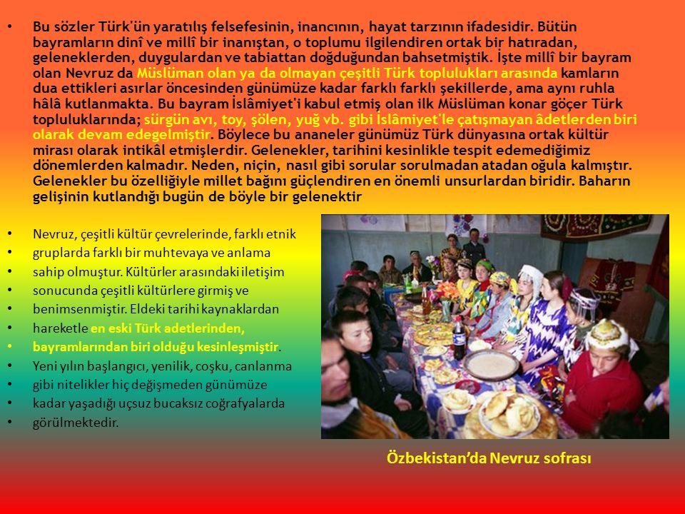 Bu sözler Türk ün yaratılış felsefesinin, inancının, hayat tarzının ifadesidir.