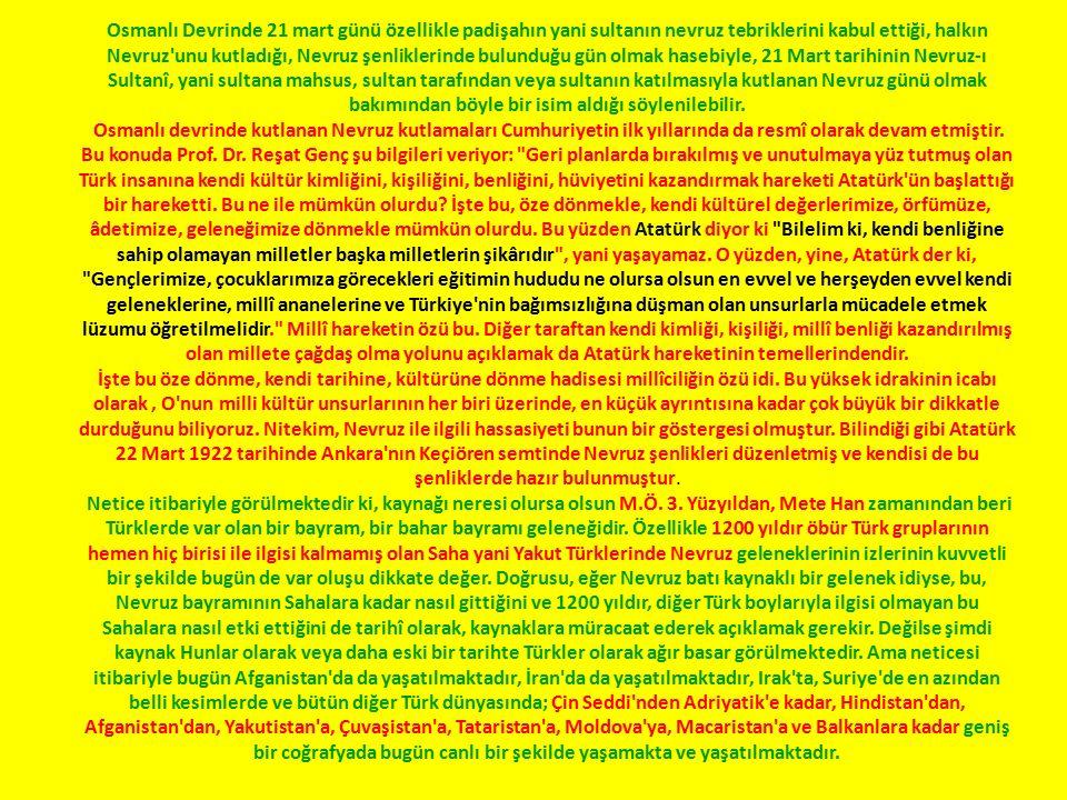 Osmanlı Devrinde 21 mart günü özellikle padişahın yani sultanın nevruz tebriklerini kabul ettiği, halkın Nevruz unu kutladığı, Nevruz şenliklerinde bulunduğu gün olmak hasebiyle, 21 Mart tarihinin Nevruz-ı Sultanî, yani sultana mahsus, sultan tarafından veya sultanın katılmasıyla kutlanan Nevruz günü olmak bakımından böyle bir isim aldığı söylenilebilir.