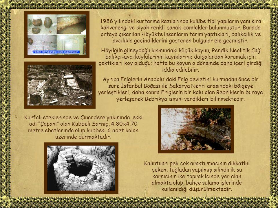 Tarihi kaynaklara göre Pendik M.Ö. 5000 lerden beri yerleşim alanıdır.