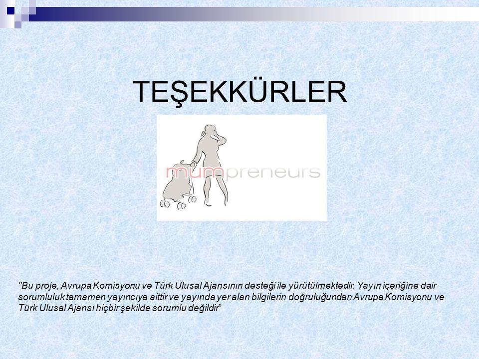TEŞEKKÜRLER Bu proje, Avrupa Komisyonu ve Türk Ulusal Ajansının desteği ile yürütülmektedir.