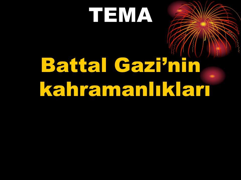 TEMA Battal Gazi'nin kahramanlıkları