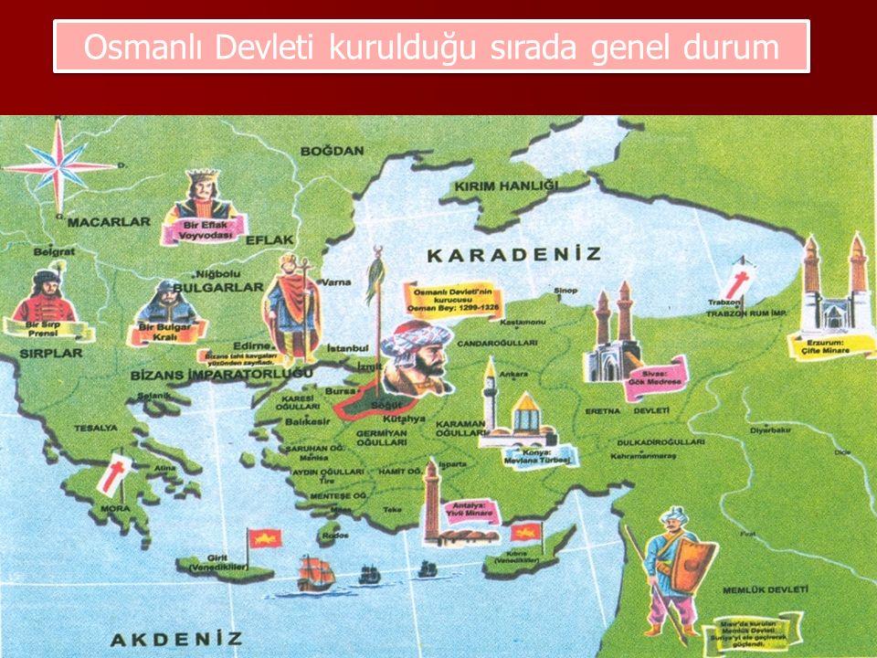 Osmanlı Devleti kurulduğu sırada genel durum
