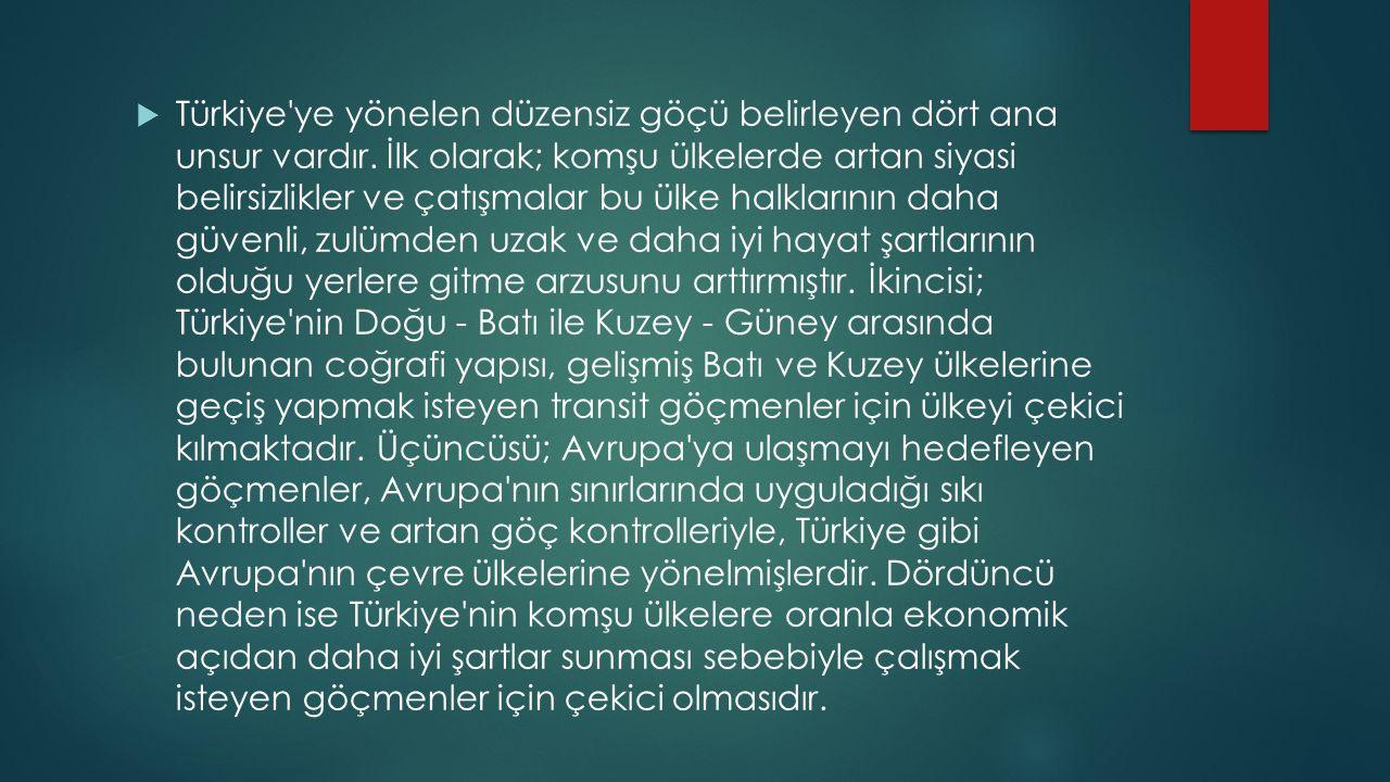  Türkiye ye üç tür göçmen gelmektedir.