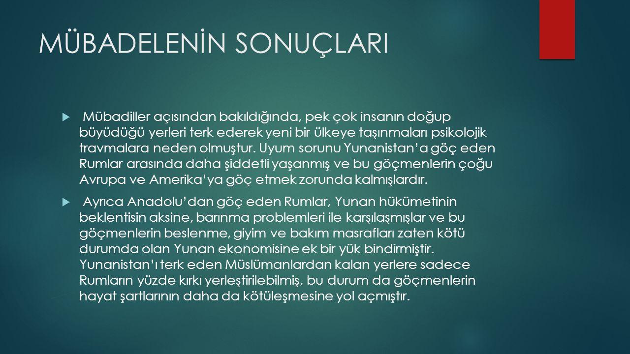  Türkiye'ye göç eden Müslümanlar için de durum çok farklı değildi.