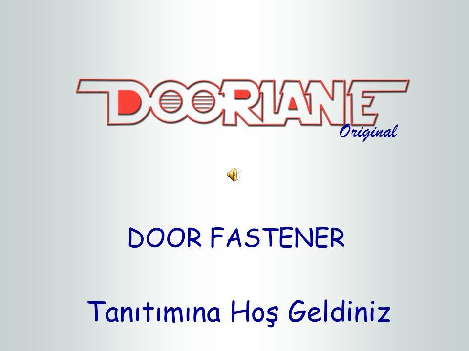 Tanıtımına Hoş Geldiniz DOOR FASTENER Original