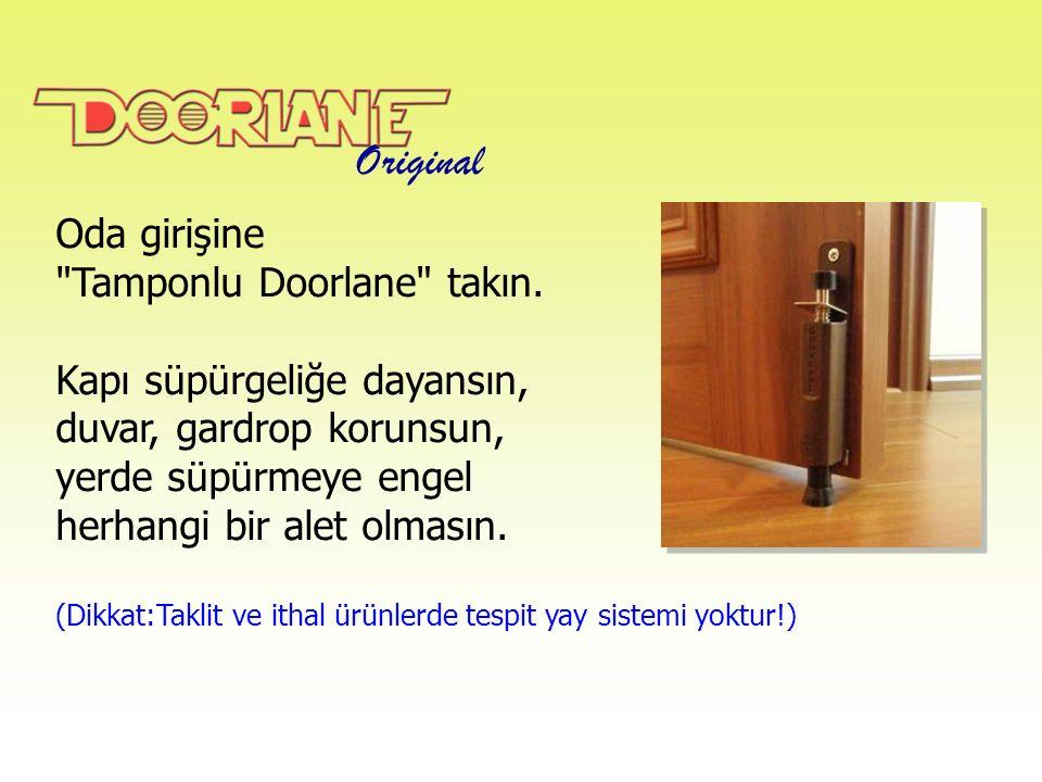 Original Koridor geçişli Çarpma Kapılar: Kapı açık konumda tespit edildiğinde yaylı menteşeli kapı arkadan gelenlere çarpmaz, koridor geçişleri rahat olur.