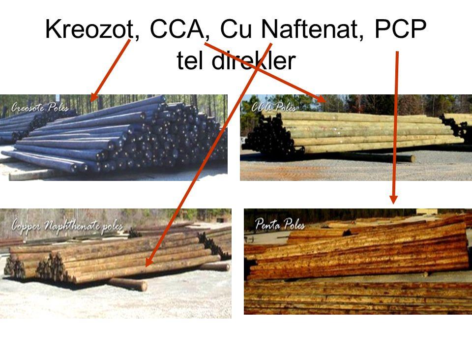 Kreozot, CCA, Cu Naftenat, PCP tel direkler