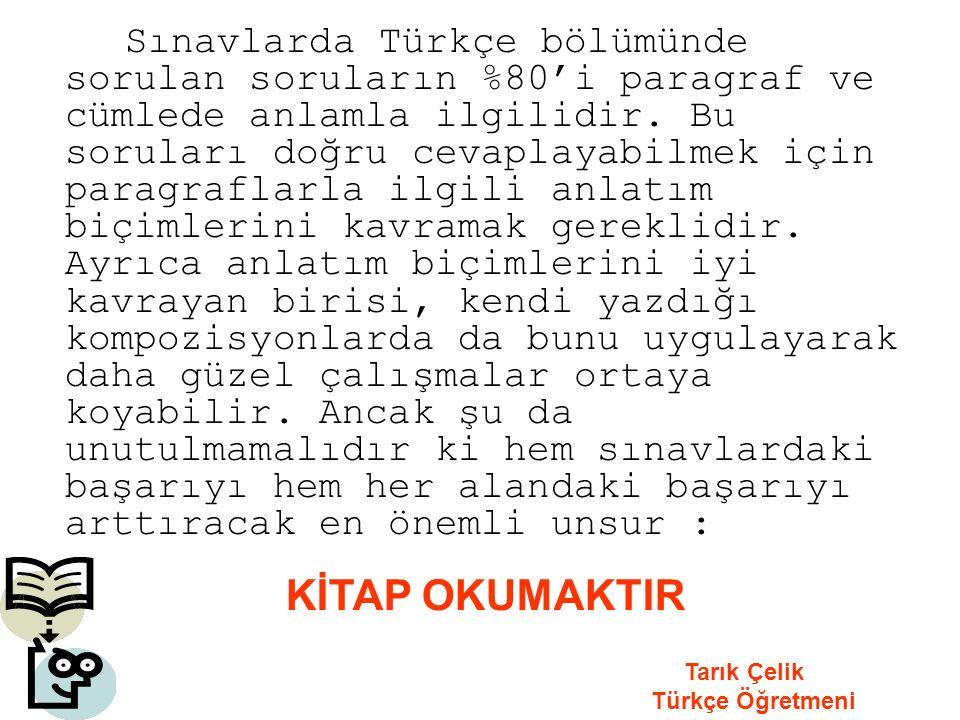 Sınavlarda Türkçe bölümünde sorulan soruların %80'i paragraf ve cümlede anlamla ilgilidir.