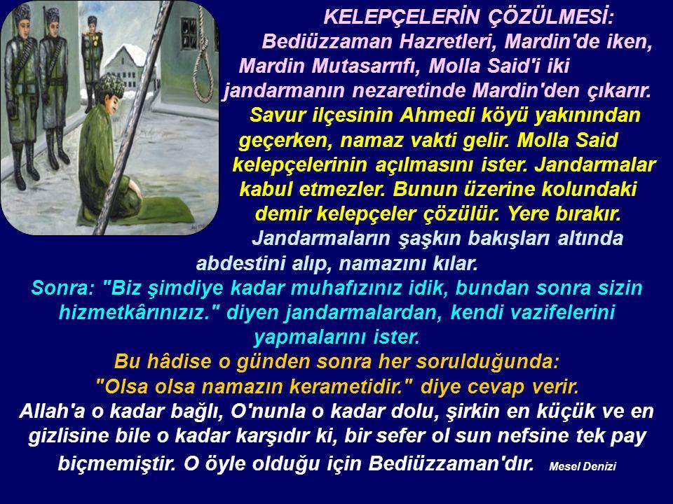 KELEPÇELERİN ÇÖZÜLMESİ: Bediüzzaman Hazretleri, Mardin de iken, Mardin Mutasarrıfı, Molla Said i iki jandarmanın nezaretinde Mardin den çıkarır.
