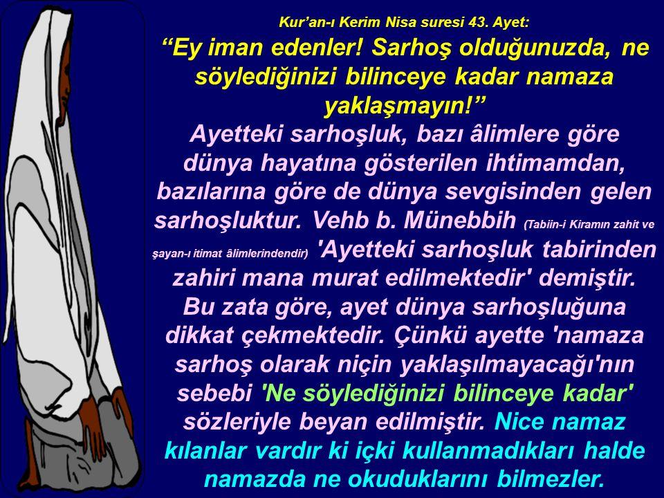 Kur'an-ı Kerim Nisa suresi 43. Ayet: Ey iman edenler.