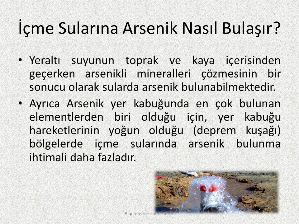 İçme Sularına Arsenik Nasıl Bulaşır? Yeraltı suyunun toprak ve kaya içerisinden geçerken arsenikli mineralleri çözmesinin bir sonucu olarak sularda ar