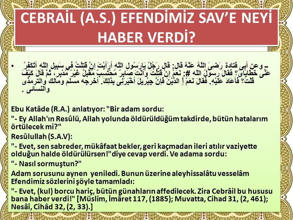 CEBRAİL (A.S.) EFENDİMİZ SAV'E NEYİ HABER VERDİ.