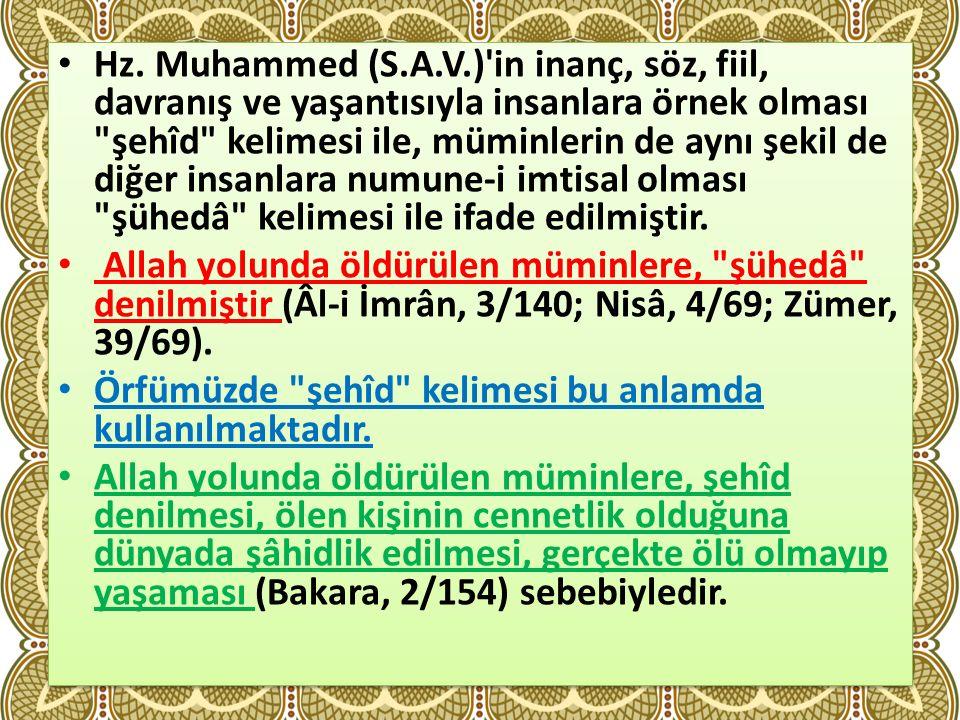 Hz. Muhammed (S.A.V.)'in inanç, söz, fiil, davranış ve yaşantısıyla insanlara örnek olması