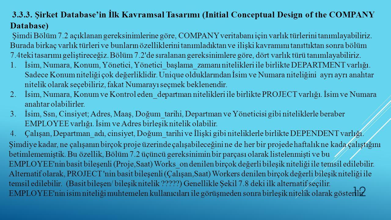 3.3.3. Şirket Database'in İlk Kavramsal Tasarımı (Initial Conceptual Design of the COMPANY Database) Şimdi Bölüm 7.2 açıklanan gereksinimlerine göre,