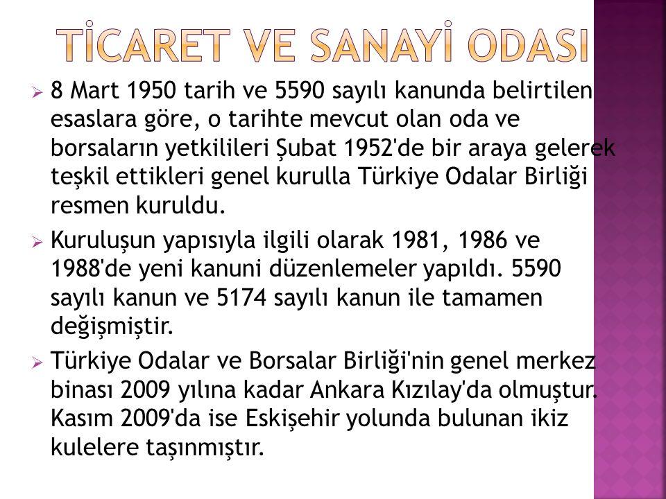  8 Mart 1950 tarih ve 5590 sayılı kanunda belirtilen esaslara göre, o tarihte mevcut olan oda ve borsaların yetkilileri Şubat 1952 de bir araya gelerek teşkil ettikleri genel kurulla Türkiye Odalar Birliği resmen kuruldu.