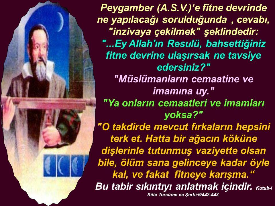 Peygamber (A.S.V.)'e fitne devrinde ne yapılacağı sorulduğunda, cevabı, inzivaya çekilmek şeklindedir: ...Ey Allah ın Resulü, bahsettiğiniz fitne devrine ulaşırsak ne tavsiye edersiniz Müslümanların cemaatine ve imamına uy. Ya onların cemaatleri ve imamları yoksa O takdirde mevcut fırkaların hepsini terk et.