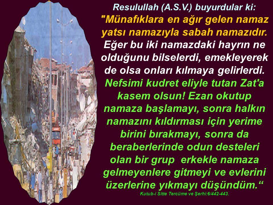 Resulullah (A.S.V.) buyurdular ki: