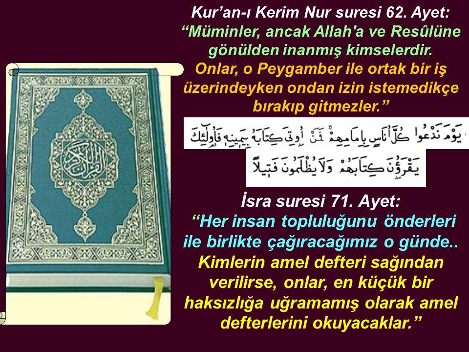 """Kur'an-ı Kerim Nur suresi 62. Ayet: """"Müminler, ancak Allah'a ve Resûlüne gönülden inanmış kimselerdir. Onlar, o Peygamber ile ortak bir iş üzerindeyke"""