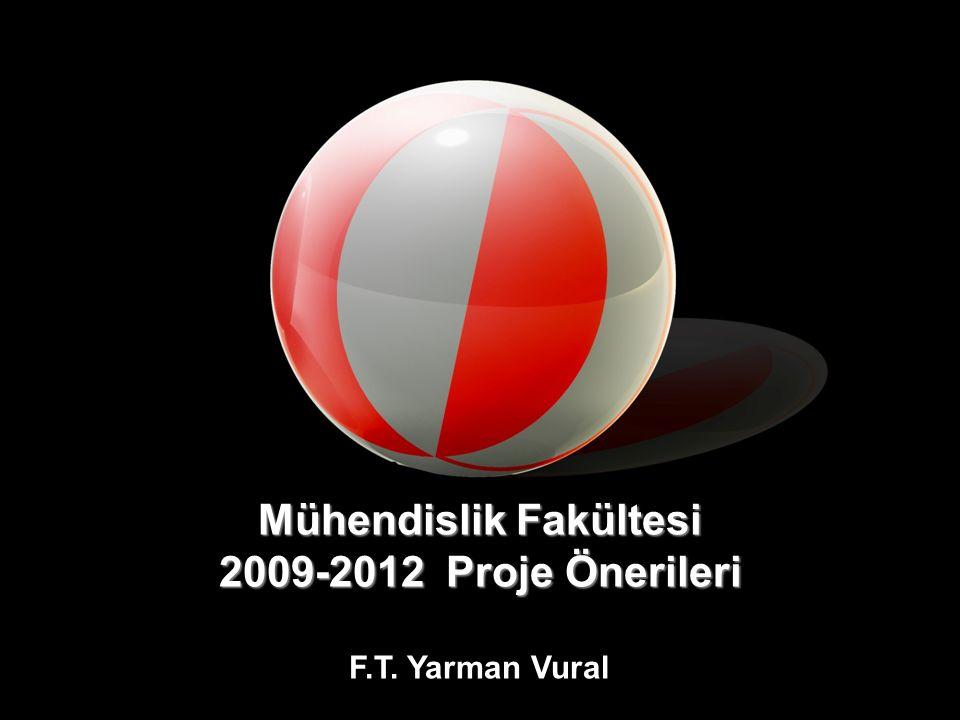 Mühendislik Fakültesi 2009-2012 Proje Önerileri F.T. Yarman Vural