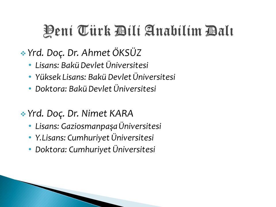  Arş Gör.Esra İLTER Lisans: Selçuk Üniversitesi Tümleşik Doktora: Hacettepe Üniversitesi  Okt.