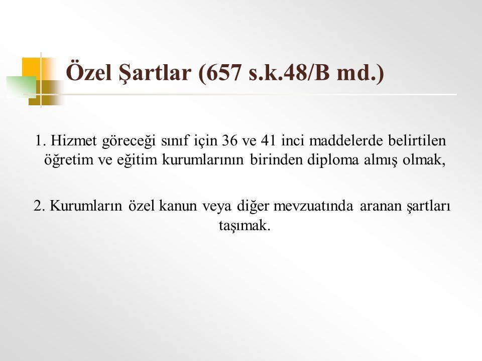 Özel Şartlar (657 s.k.48/B md.) 1.