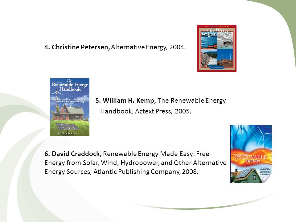 Gipe, P., Perez, K., Wind energy basic , Chelsea Green Publishing, (1999).