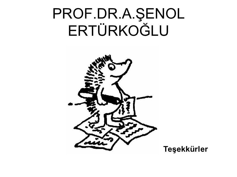 PROF.DR.A.ŞENOL ERTÜRKOĞLU Teşekkürler