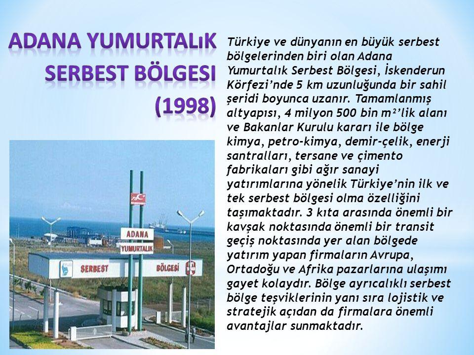 Türkiye ve dünyanın en büyük serbest bölgelerinden biri olan Adana Yumurtalık Serbest Bölgesi, İskenderun Körfezi'nde 5 km uzunluğunda bir sahil şeridi boyunca uzanır.