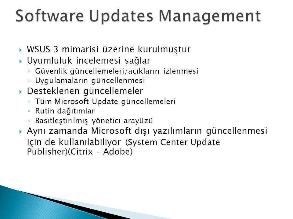  WSUS 3 mimarisi üzerine kurulmuştur  Uyumluluk incelemesi sağlar ◦ Güvenlik güncellemeleri/açıkların izlenmesi ◦ Uygulamaların güncellenmesi  Desteklenen güncellemeler ◦ Tüm Microsoft Update güncellemeleri ◦ Rutin dağıtımlar ◦ Basitleştirilmiş yönetici arayüzü  Aynı zamanda Microsoft dışı yazılımların güncellenmesi için de kullanılabiliyor ( System Center Update Publisher)(Citrix – Adobe)