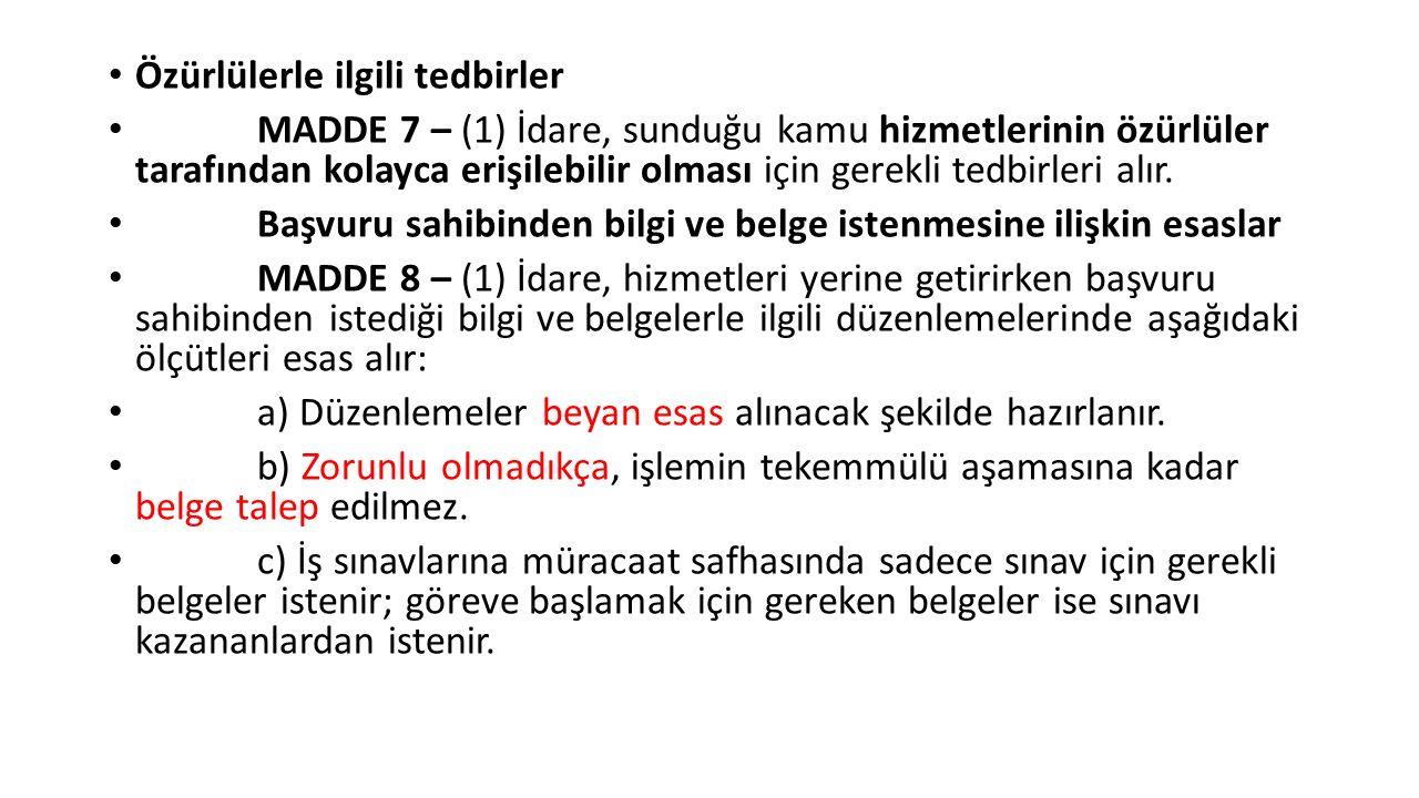 Özürlülerle ilgili tedbirler MADDE 7 – (1) İdare, sunduğu kamu hizmetlerinin özürlüler tarafından kolayca erişilebilir olması için gerekli tedbirleri alır.