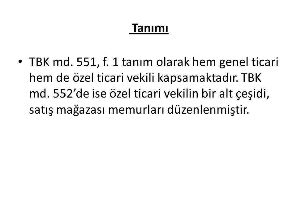 Tanımı TBK md.551, f. 1 tanım olarak hem genel ticari hem de özel ticari vekili kapsamaktadır.