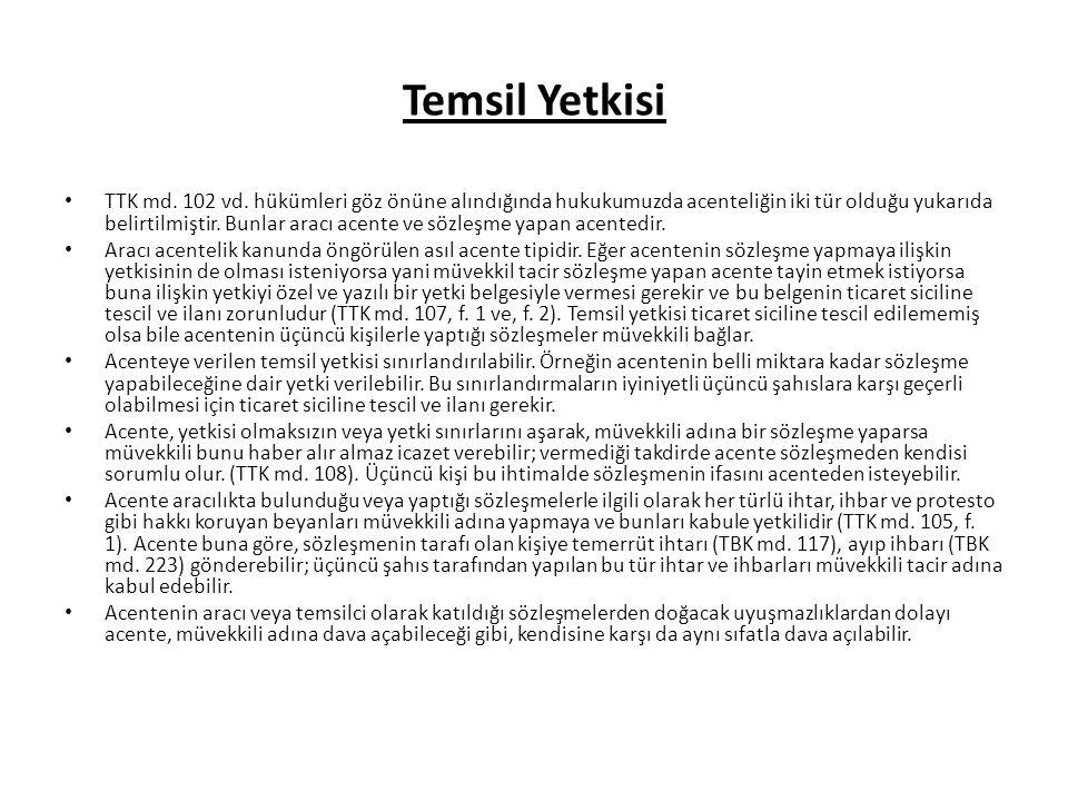 Temsil Yetkisi TTK md.102 vd.