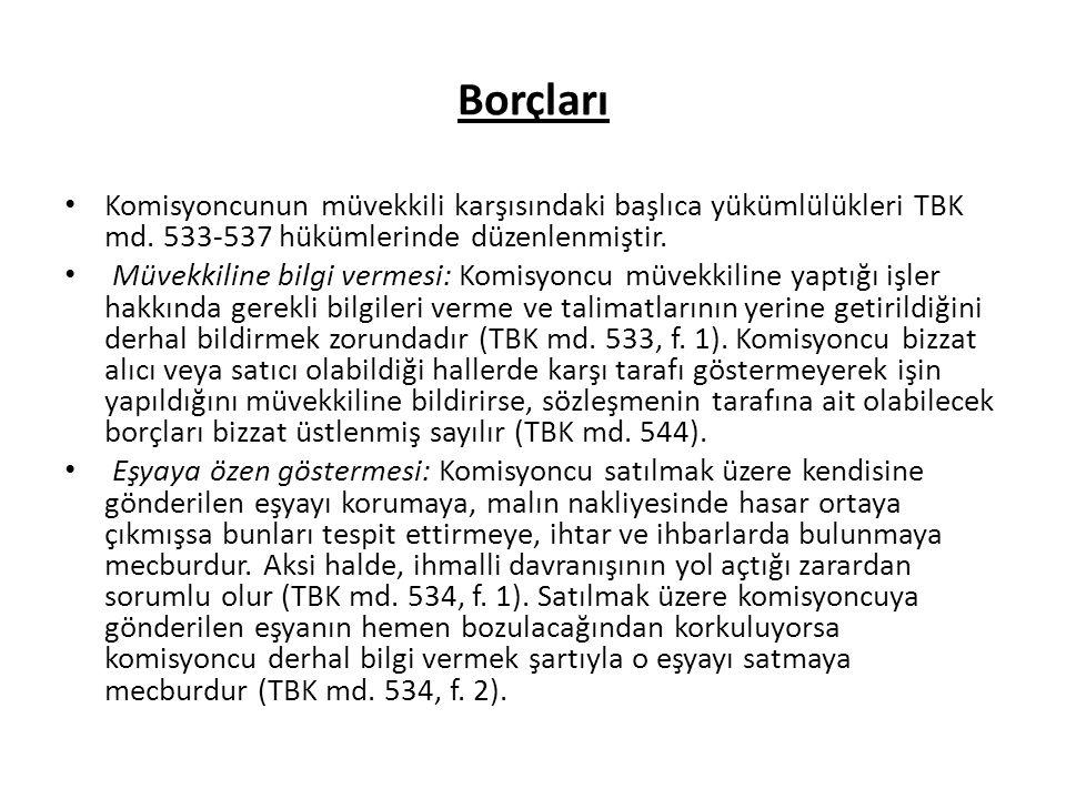 Borçları Komisyoncunun müvekkili karşısındaki başlıca yükümlülükleri TBK md.