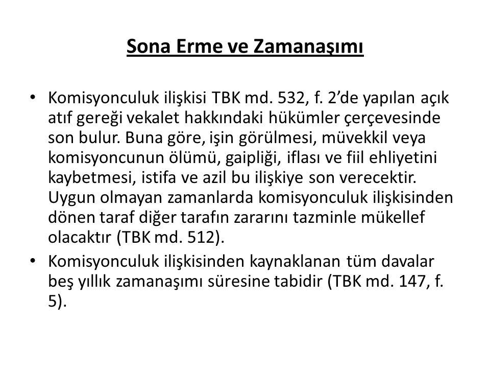 Sona Erme ve Zamanaşımı Komisyonculuk ilişkisi TBK md.