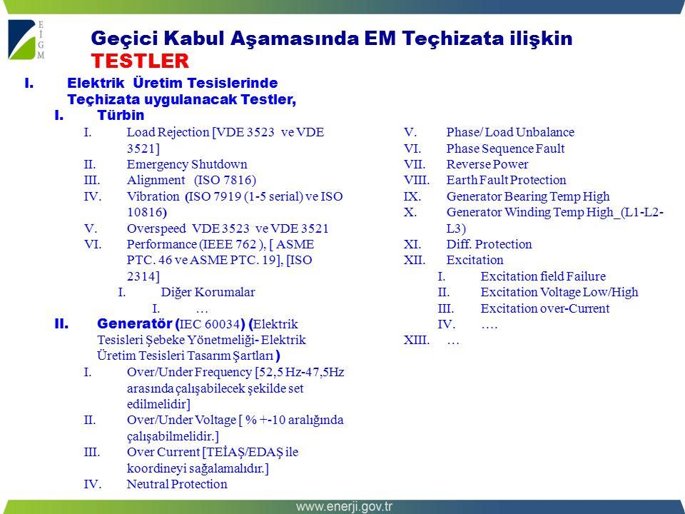 I.TES&JES&BES Üretim Tesislerinde Teçhizata uygulanacak Testler, I.Türbin/Turbine [IEC 60045] I.Input/Outlet Pressure high/ low[ LP IP HP] II.Input/Outlet Temp Low [ LP IP HP] III.Seal oil cooling temp high [Exp ABCD] IV.Seal Oil Diff.