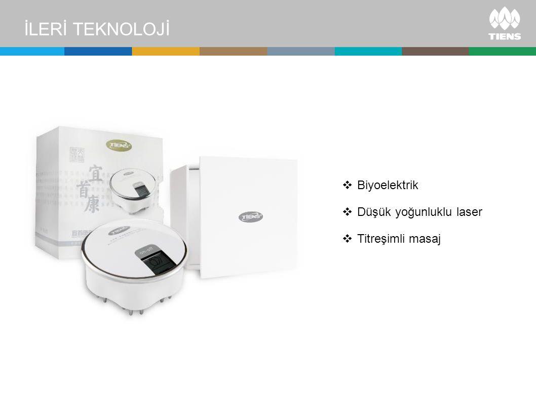 İLERİ TEKNOLOJİ  Biyoelektrik  Düşük yoğunluklu laser  Titreşimli masaj