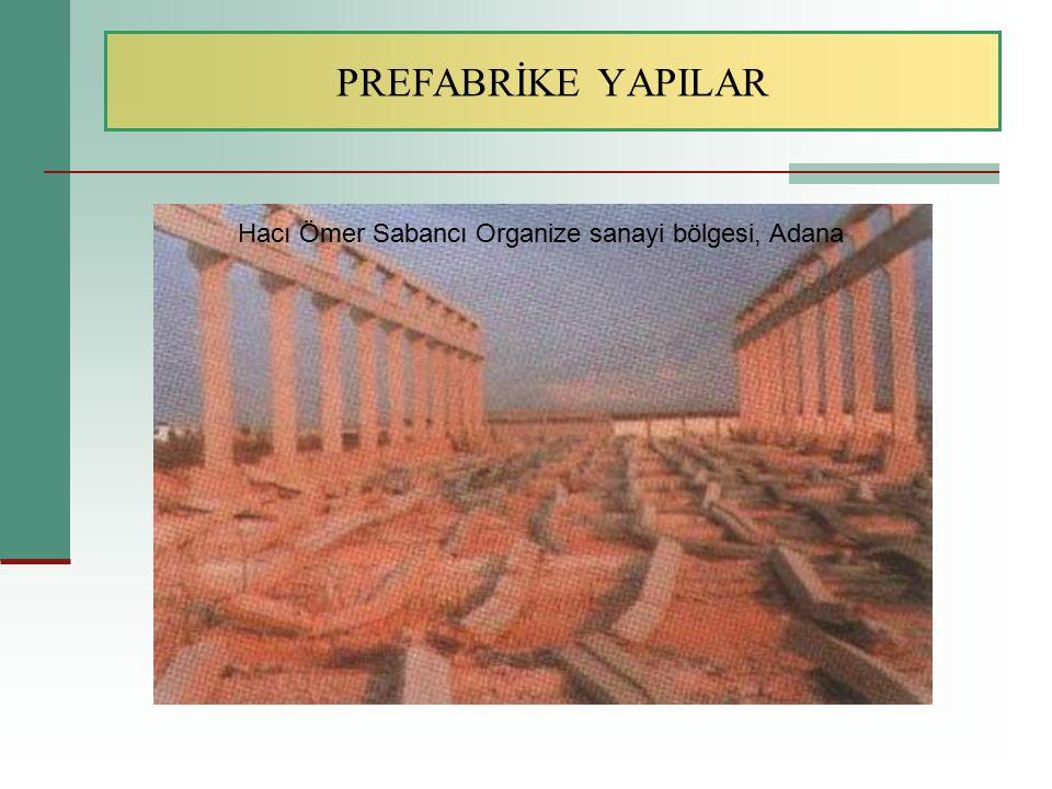 PREFABRİKE YAPILAR Hacı Ömer Sabancı Organize sanayi bölgesi, Adana