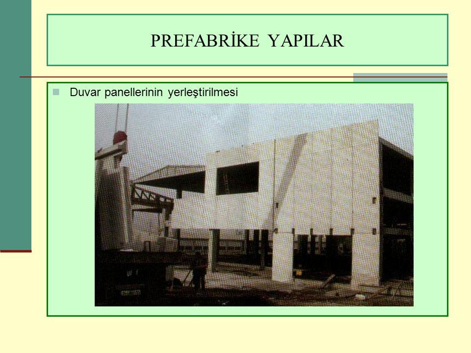 PREFABRİKE YAPILAR Duvar panellerinin yerleştirilmesi