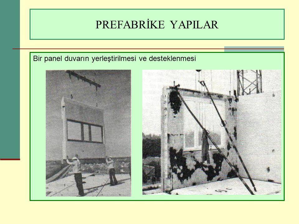 PREFABRİKE YAPILAR Bir panel duvarın yerleştirilmesi ve desteklenmesi