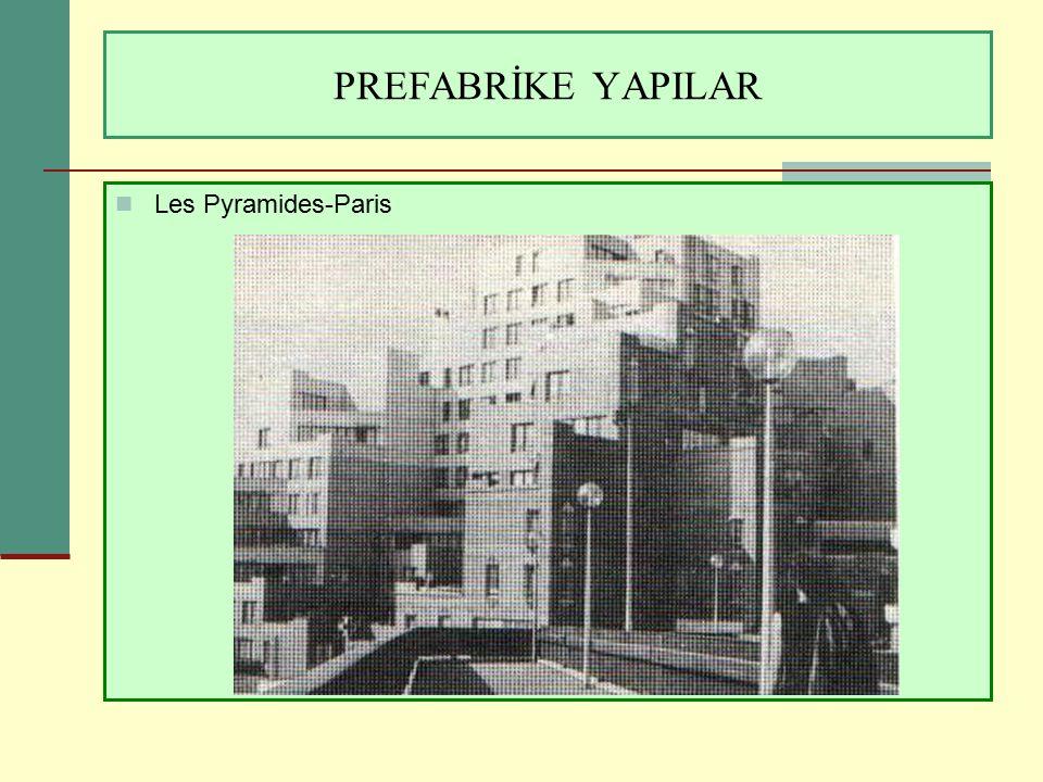 PREFABRİKE YAPILAR Les Pyramides-Paris