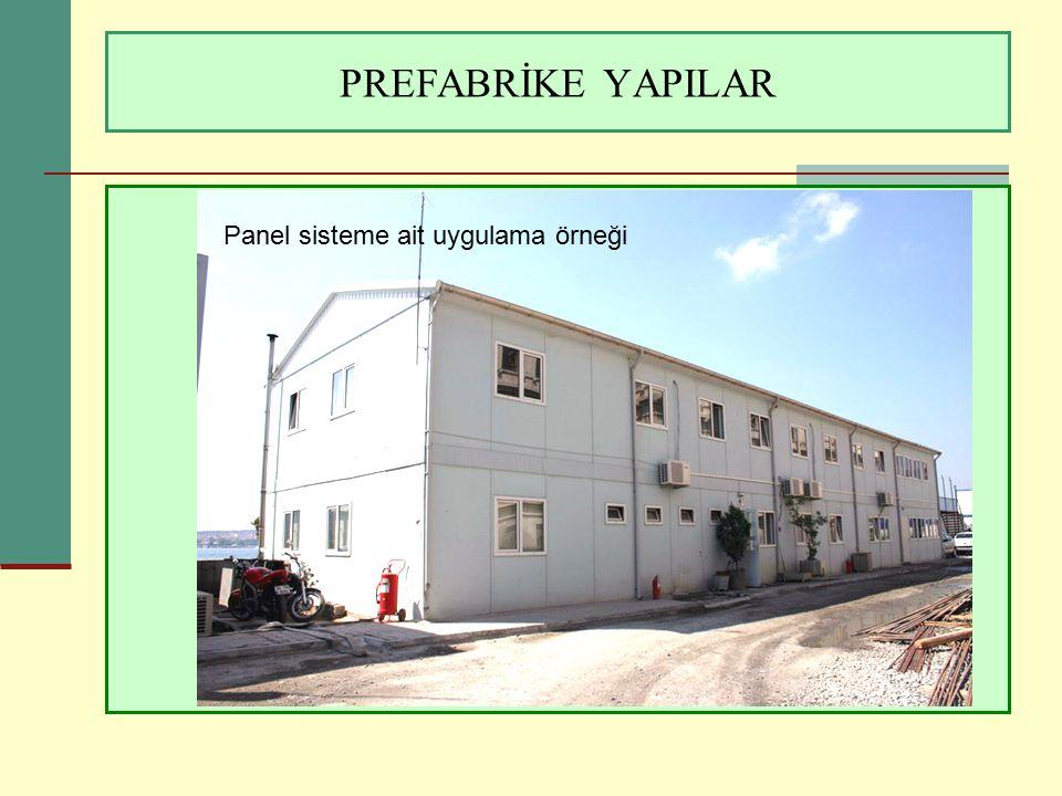 PREFABRİKE YAPILAR Panel sistemlerde, duvar panelleri kat yüksekliğinde standart elemanlardır.