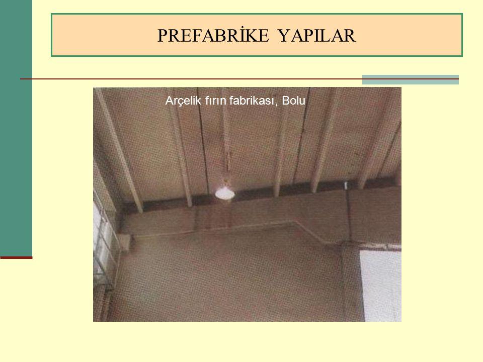 PREFABRİKE YAPILAR Arçelik fırın fabrikası, Bolu