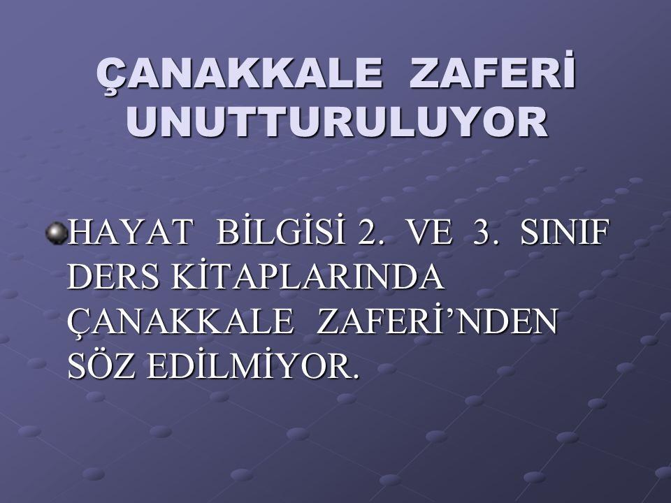 ÇANAKKALE ZAFERİ UNUTTURULUYOR HAYAT BİLGİSİ 2. VE 3.