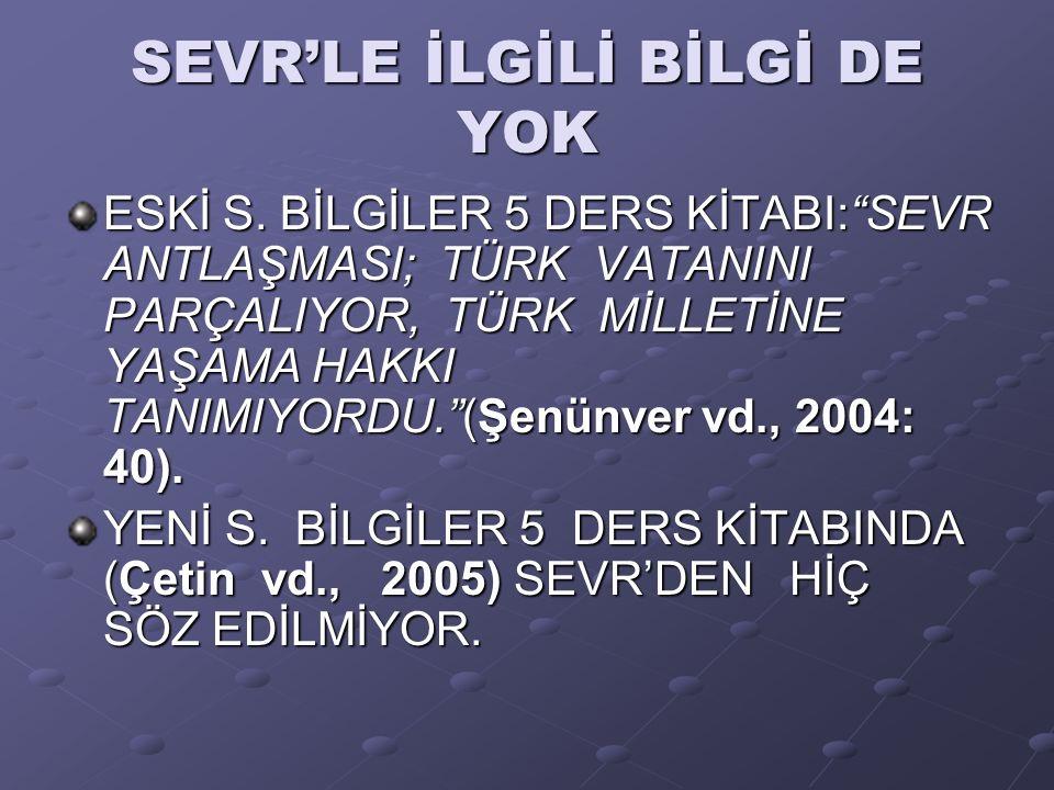SEVR'LE İLGİLİ BİLGİ DE YOK ESKİ S.