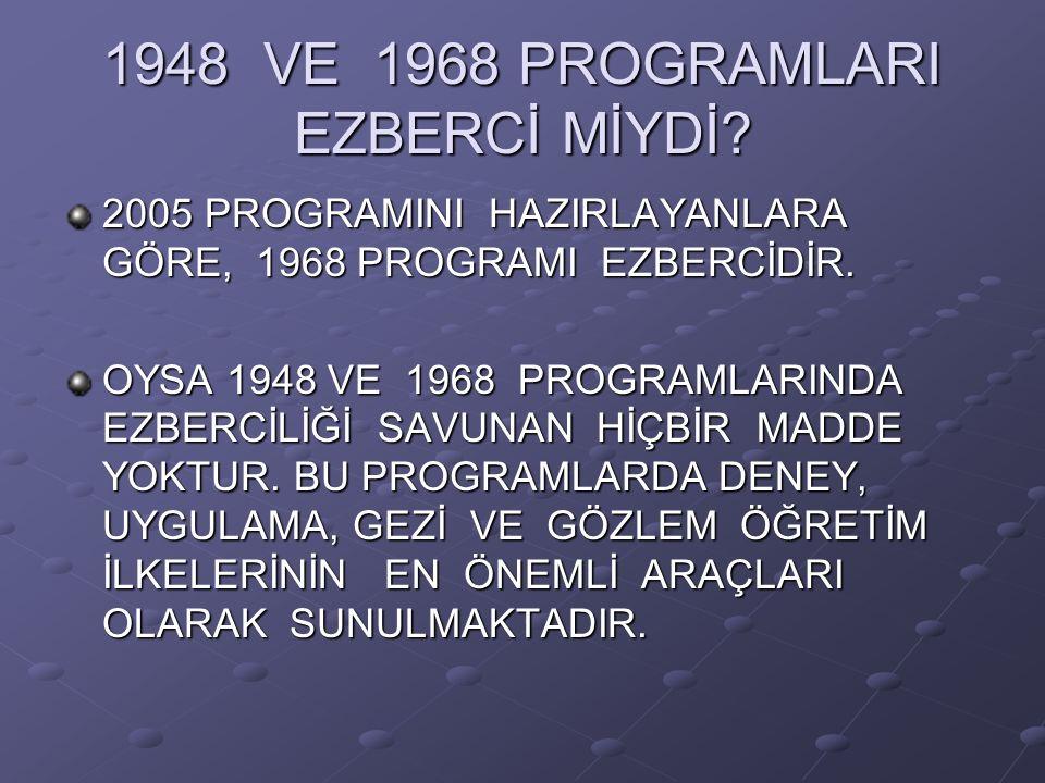 1948 VE 1968 PROGRAMLARI EZBERCİ MİYDİ.