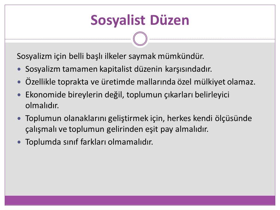Sosyalist Düzen Sosyalizm için belli başlı ilkeler saymak mümkündür.