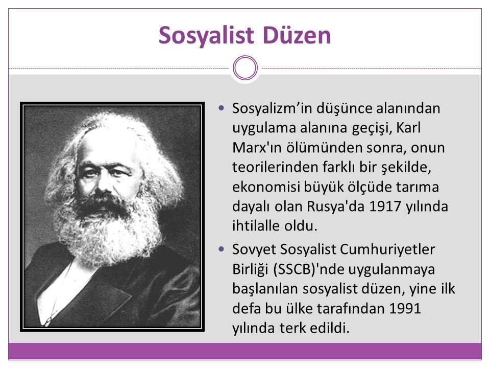 Sosyalist Düzen Sosyalizm'in düşünce alanından uygulama alanına geçişi, Karl Marx ın ölümünden sonra, onun teorilerinden farklı bir şekilde, ekonomisi büyük ölçüde tarıma dayalı olan Rusya da 1917 yılında ihtilalle oldu.