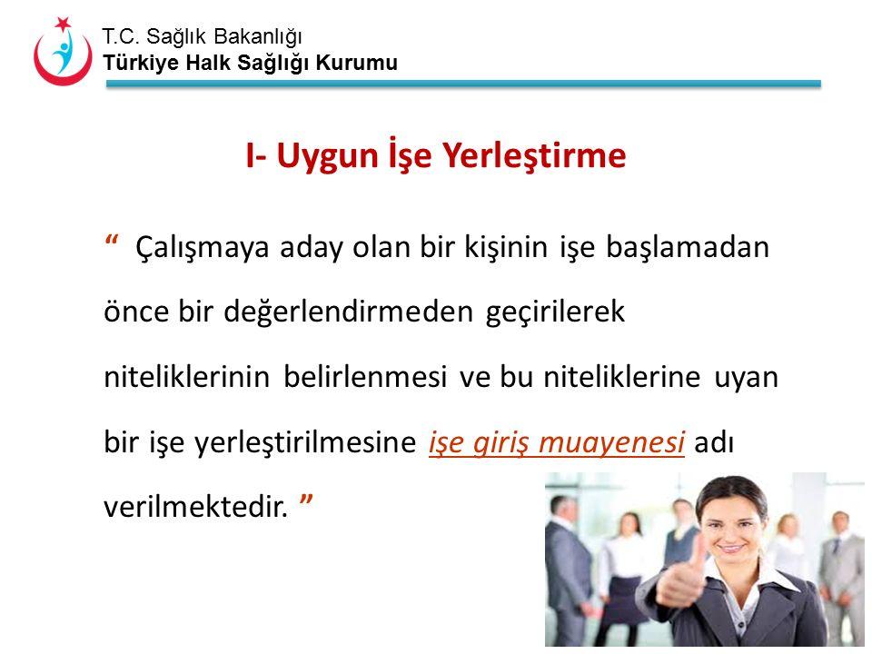 """T.C. Sağlık Bakanlığı Türkiye Halk Sağlığı Kurumu """" Çalışmaya aday olan bir kişinin işe başlamadan önce bir değerlendirmeden geçirilerek niteliklerini"""