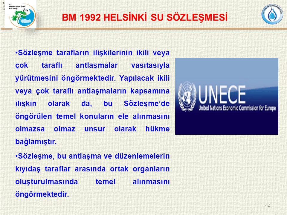 BM 1992 HELSİNKİ SU SÖZLEŞMESİ Sözleşme tarafların ilişkilerinin ikili veya çok taraflı antlaşmalar vasıtasıyla yürütmesini öngörmektedir.
