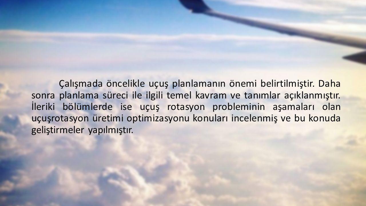 Çalışmada öncelikle uçuş planlamanın önemi belirtilmiştir.